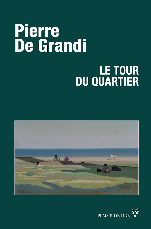 """La couverture du """"Tour du quartier"""" de Pierre de Grandi."""